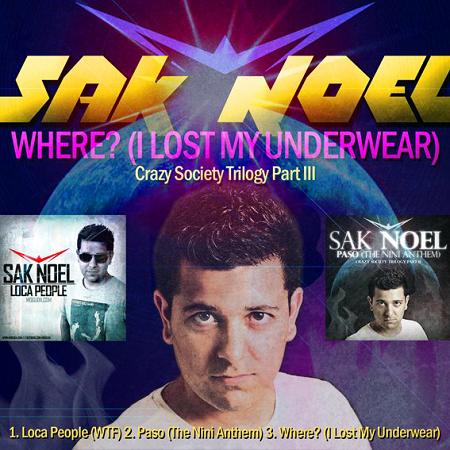 Sak Noel - Where (I Lost My Underwear) (2012)