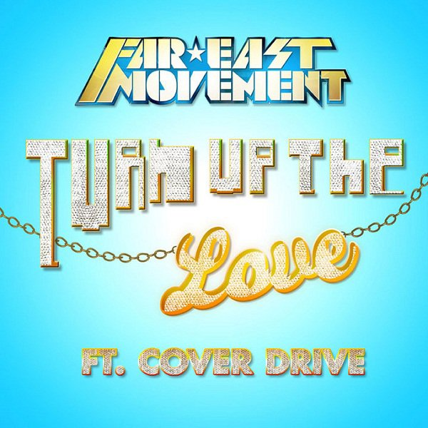 Far East Movement - Turn Up The Love (2012)