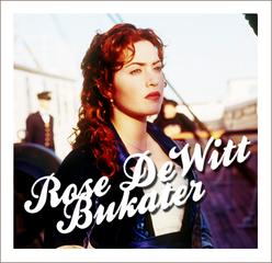 Rose DeWitt Bukater Dawson Calvert