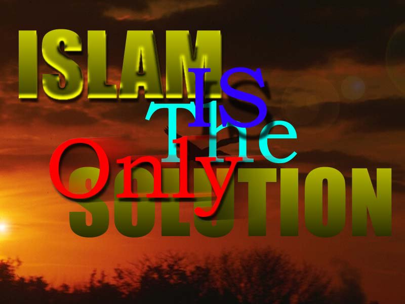 islam the only solution