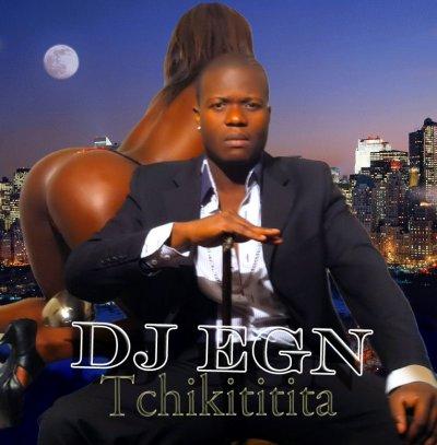DJ EGN - Tchikititita / DJ EGN - Tchikititita (2011)