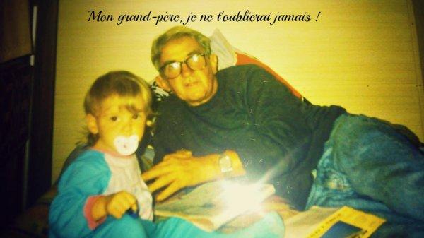 Mon grand-père un être cher parti trop tôt ♥♥