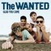 The wanted , Glad you Came