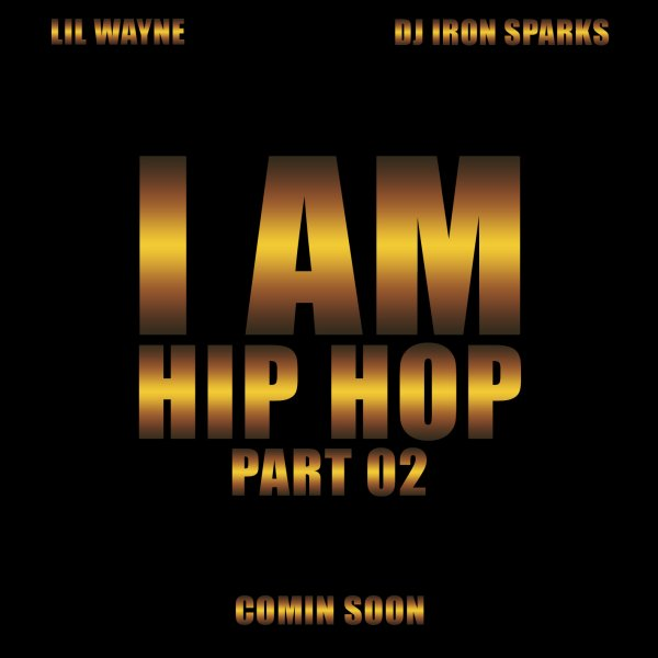 Bientôt dispo : Lil Wayne - I Am Hip Hop part. 02