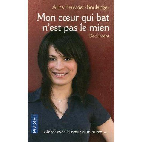 Mon coeur qui bat n'est pas le mien de Aline Feuvrier-Boulanger