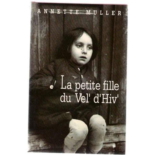 La petite fille du Vel' d'Hiv' de Annette Muller