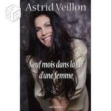 Neuf mois dans la vie d'une femme de Astrid Veillon