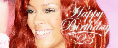 HAPPY BIRTHDAY RIHANNA !!!!!!!!!!! (l) (l) (l)