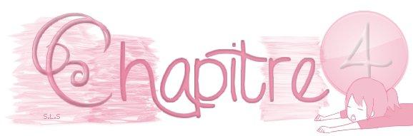 ♥ Chapitre 4 ♥