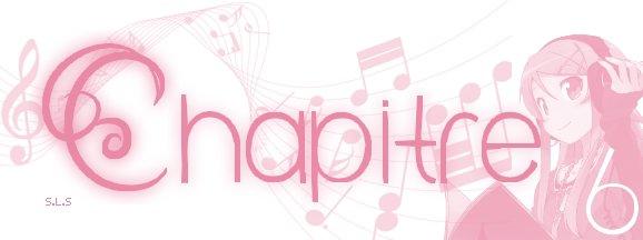 ♥ Chapitre 6 ♥