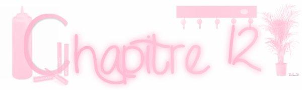 ♥ Chapitre 12 ♥