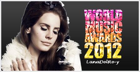 -12, Décembre: Lana Del Rey nommée aux World Music Award 2012.