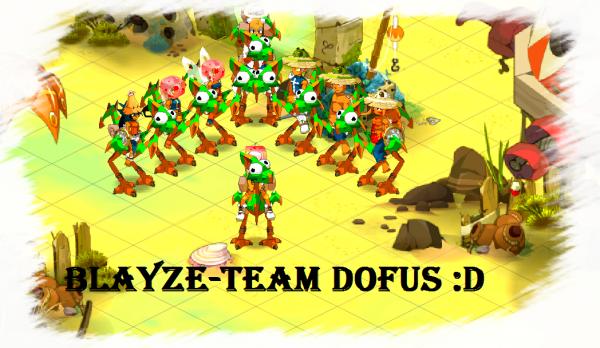 Présentation de la Blayze-Team Dofus.