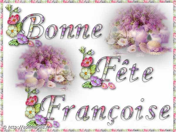 Bonne fête à toutes les Françoise