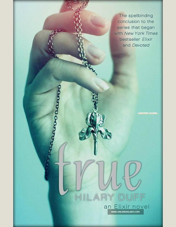 14. Nous pouvons voir la couverture officielle de « True » le dernier tome de la trilogie de livre « Elixir » écrit par la belle Hilary Duff. + Le 28 Juillet Hilary Duff, Mike et Luca sont de sortie pour visiter des maisons dans Beverly Hills.