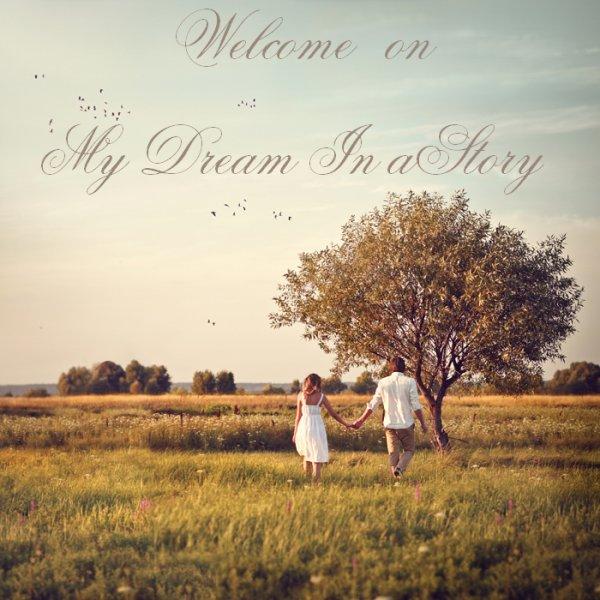 C_________இ . My-Dream-In-A-Story________        ¯¯¯¯¯¯¯¯¯¯¯¯¯¯¯¯¯¯¯¯¯¯¯¯¯¯¯¯¯¯¯¯___________________________________________________________________________________________________________________________ A vrai dire, RAISON et AMOUR ne vont guère ENSEMBLE par les temps qui courent.♥William Shakespeare