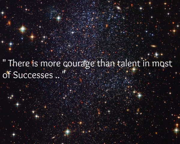 Courage .. The Basic al Success! <3