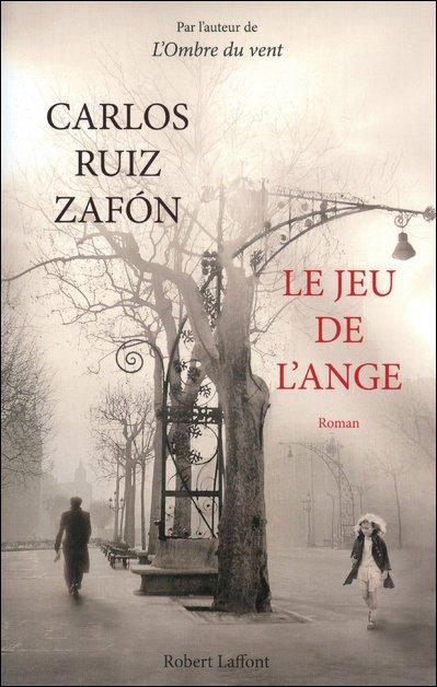 Le jeu de l'ange- Carlos Ruiz Zafon!