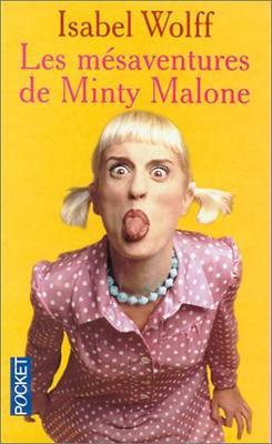 Les mésaventures de Minty Malone- Isabel Wolff!