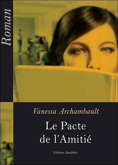 Le pacte de l'amitié- Vanessa Archambault!