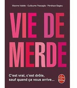 Vie de merde - Maxime Vallette, Guillaume Passaglia, Pénélope Bagieu!