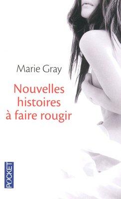 Nouvelles histoires à faire rougir- Marie Gray!