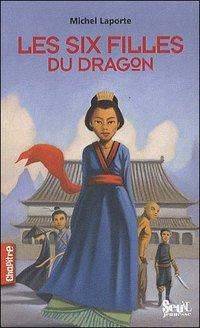 Les six filles du dragon- Michel Laporte!