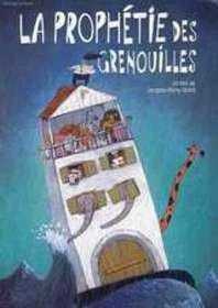 La Prophétie des grenouilles - Jacques-Rémy Girerd!
