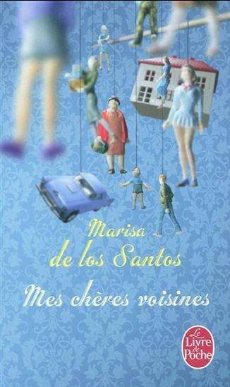 Mes chères voisines- Marisa de Los Santos!