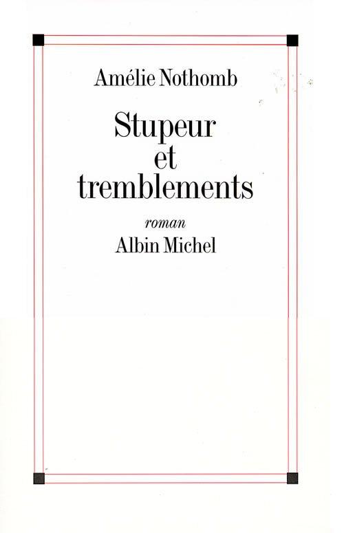 Stupeur et tremblements- Amélie Nothomb!