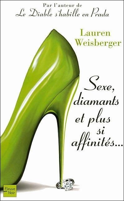 Sexe, Diamants et plus si affinités- Lauren Weisberger!