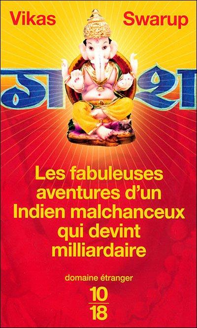 Les fabuleuses aventures d'un Indien malchanceux qui devint milliardaire- Vikas Swarup!