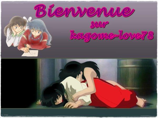 Bienvenue a tous sur kagome-love78