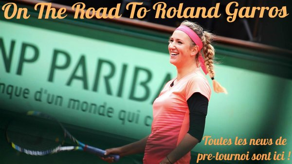 On The Road To Roland Garros
