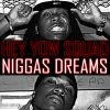 Niggas Dreams / Hey Yow SQuaD -_- Niggas Dreams (2011)
