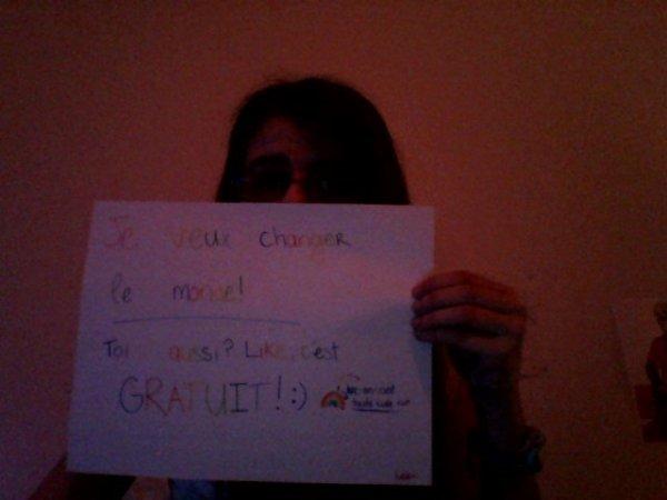 Je veux changer le monde <3