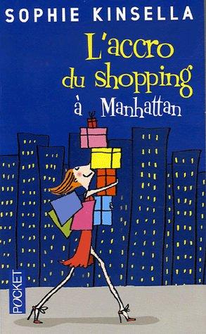 Confessions d'une accro du shopping, L'accro du shopping à Manhattan, L'accro du shopping dit oui, L'accro du shopping a une soeur, L'accro du shopping attend un bébé de Sophie Kinsella