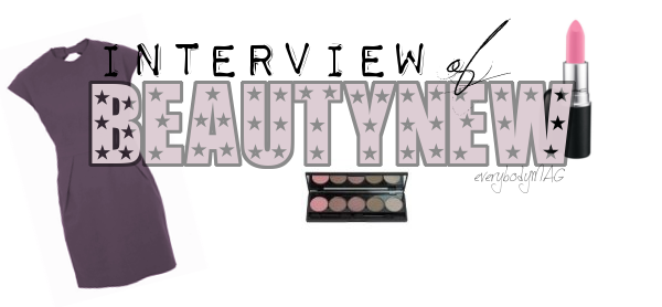 Interview de BeautyNEW par Eva et Laëtitia