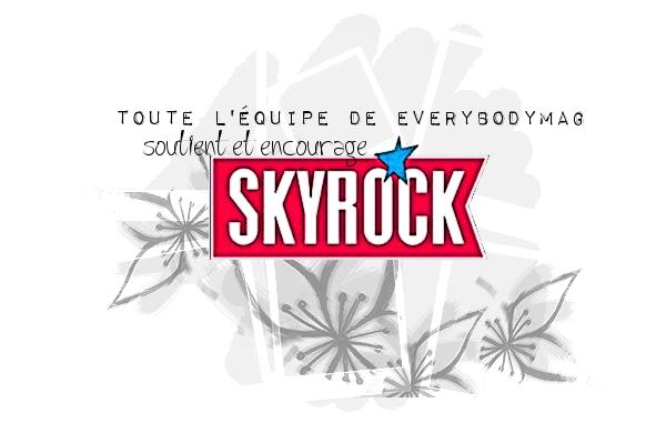EverybodyMAG soutiens Skyrock ! menée par Eva