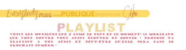 Playlist numéro 4. Article proposé et réalisé par Chloé.