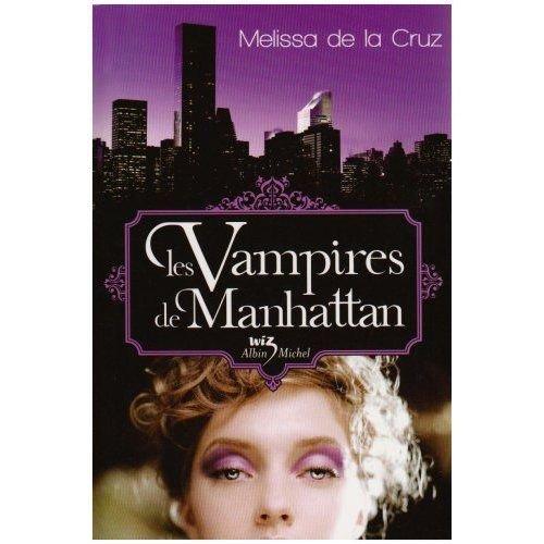 Les vampires de Manhattan - Mélissa De La Cruz