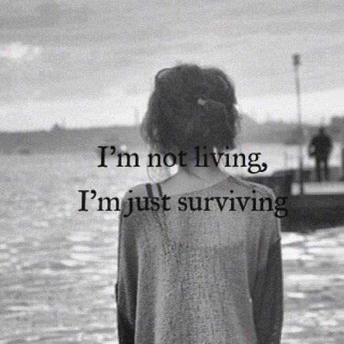 « Vivre, c'est survivre. »