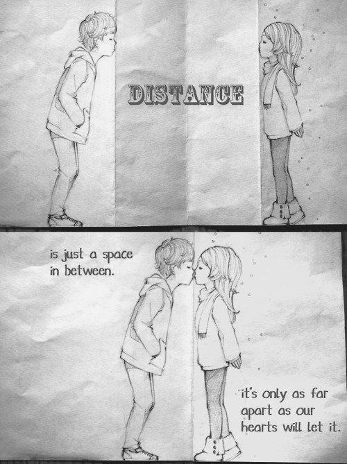 « La distance rend toute chose infiniment plus précieuse. »