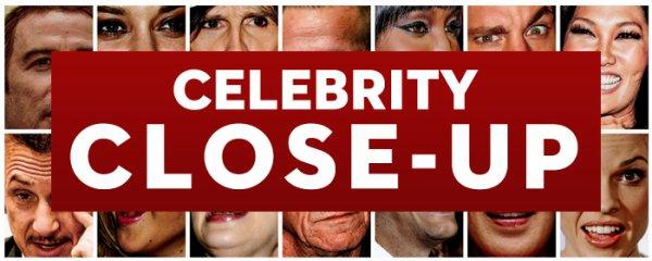 Celebrity Close-Up.