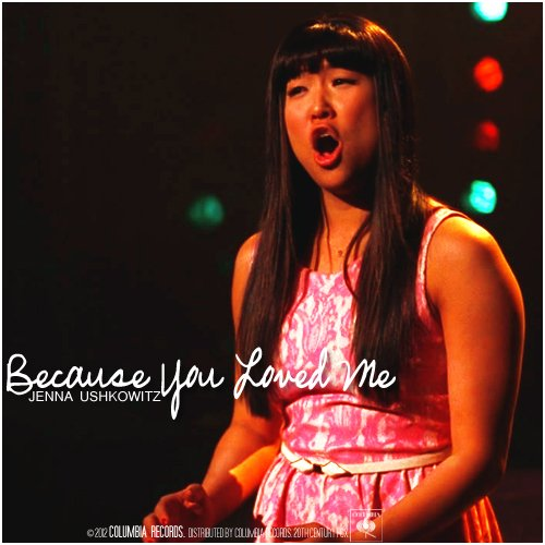 Glee Because you loved me