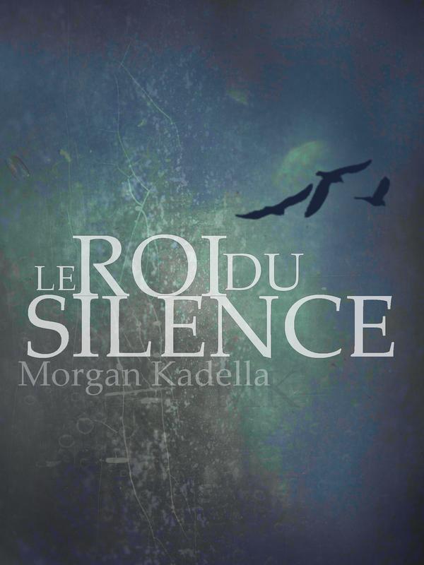 histoire numéro 22 Le Roi du silence