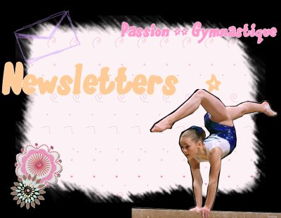 ..::PASSION--GYMNASTIQUE::.. Newsletters..::PASSION--GYMNASTIQUE::..