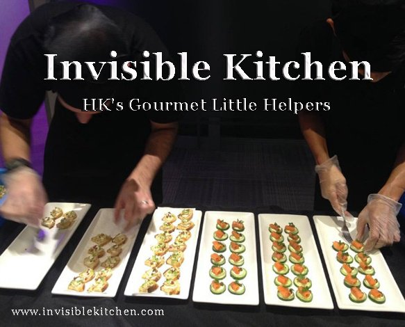 Invisible Kitchen | Hong Kong Personal Chef | Caterers