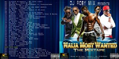 "Nigeria : Telechargez DJ Roby Mix presente ""NAIJA MOST WANTED – THE MIXTAPE"""
