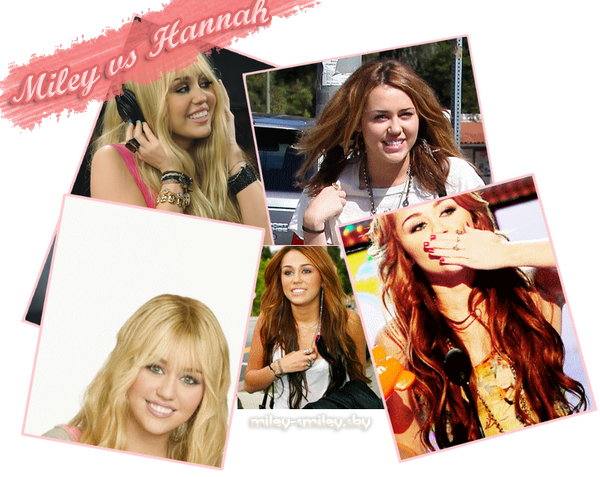 Plutot Hannah (la blonde) ou Miley (la brune) ?